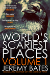 World's Scariest Places: Volume 1 (World's Scariest Places #1-2)