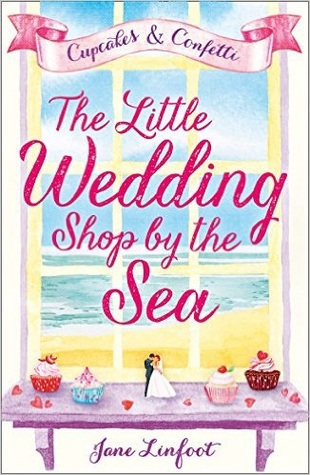 Cupcakes and Confetti (The Little Wedding Shop by the Sea, Book 1)