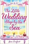 Cupcakes and Confetti: A feel good summer romance perfect for wedding season! (The Little Wedding Shop by the Sea, Book 1)