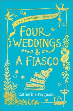 Four Weddings and a Fiasco by Catherine Ferguson