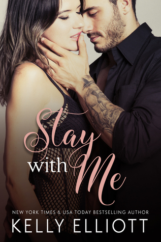 {Review} Stay With Me by Kelly Elliott (with Excerpt)
