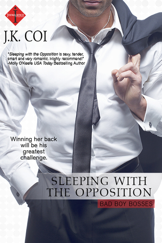 Sleeping With the Opposition (Bad Boy Bosses, #3)