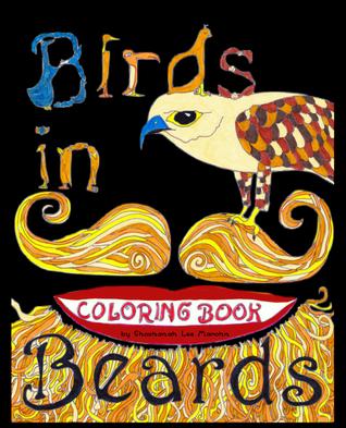 Birds in Beards Coloring Book by Shoshanah Lee Marohn