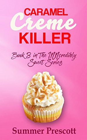 Caramel Creme Killer: Book 3 in The INNcredibly Sweet Series