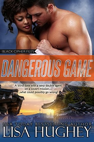 Dangerous Game: Black Cipher Files series Book 4