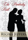 The Pemberley Ball: A Pride and Prejudice Vagary Novella