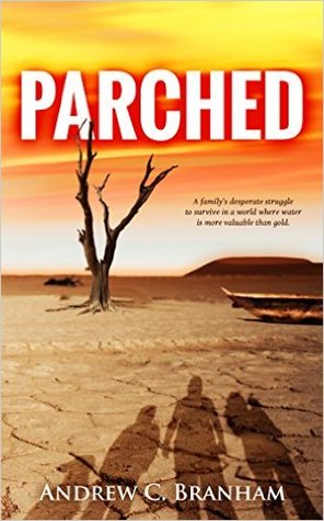 Parched by Andrew C. Branham