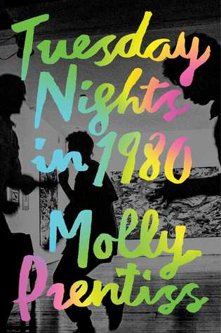 Tuesday Nights in 1980 by Molly Prentiss Book Cover