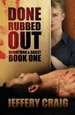 Done Rubbed Out (Reightman & Bailey, #1)