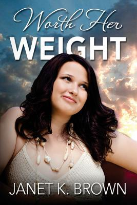 Worth Her Weight by Janet K. Brown