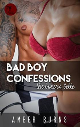 Bad Boy Confessions - The Boxer's Belle by Amber Burns