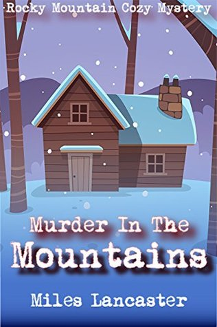 Murder in the Mountains by Miles Lancaster