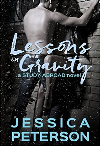 Review: Lessons in Gravity (Study Abroad #2) by Jessica Peterson