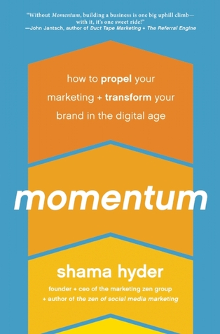 Momentum: How to Propel Your Marketing and Transform Your Brand in the Digital Age