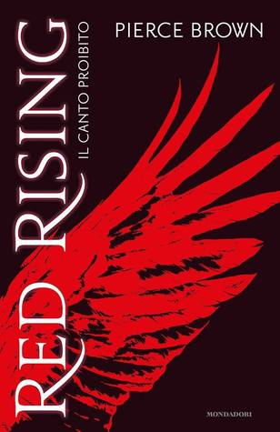 Red Rising. Il Canto Proibito (Red Rising, #1)