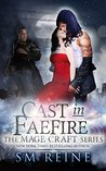 Cast in Faefire (The Mage Craft, #3)