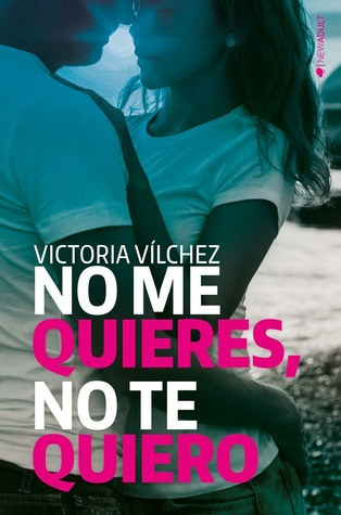 No me quieres, no te quiero (Quiéreme, #1).