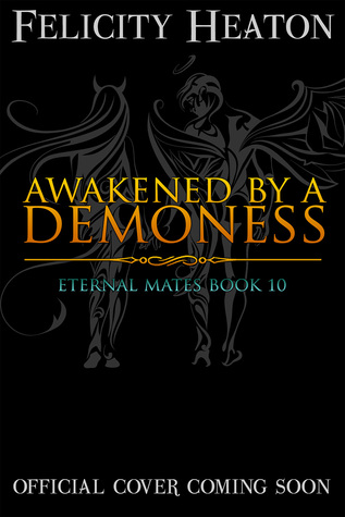 Awakened by a Demoness by Felicity Heaton
