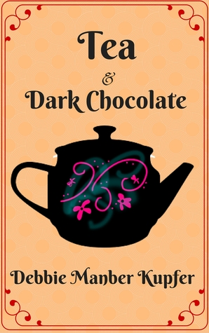 Tea and Dark Chocolate by Debbie Manber Kupfer