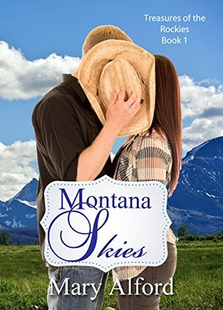 Montana Skies (Treasures of the Rockies Book 1)