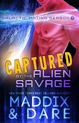 Captured by the Alien Savage (Galactic Mating Season, #1) by Marina Maddix