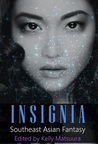 Insignia: Southeast Asian Fantasy (Insignia Anthology Series #3)