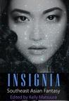 Insignia: Southeast Asian Fantasy (Insignia Anthology Series #3)