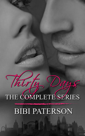 Thirty Days The Complete Series by Bibi Paterson