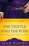 The Thistle and the Rose (Tudor Saga, #8)