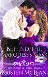 Behind the Marquess's Mask (The Lords of Whitehall, #1)
