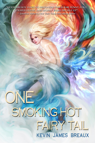 One Smoking Hot Fairy Tail by Kevin James Breaux