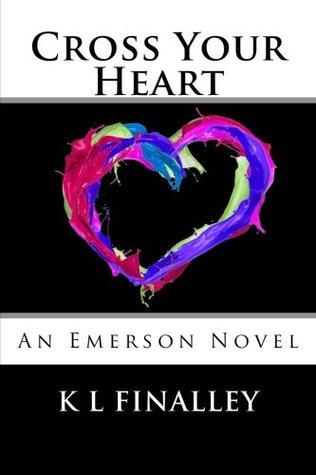 Cross Your Heart by K.L. Finalley