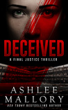 Deceived (A Final Justice Thriller, #1)