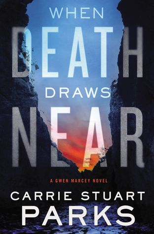 When Death Draws Near (Gwen Marcey #3)