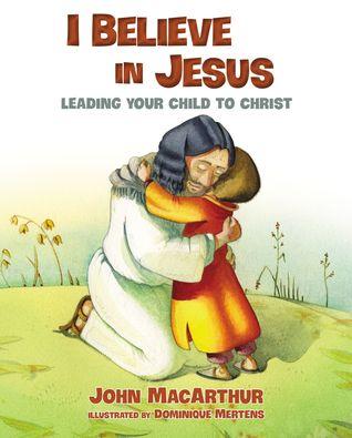 i believe in jesus john macarthur