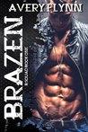 Brazen (B-Squad, #1)