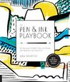 The Pen & Ink Playbook: 44 Exercises to Sketch, Dip, and Drizzle with Ballpoint, Dip Pens & Ink