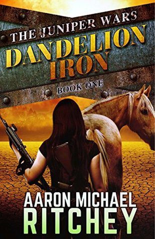 Dandelion Iron (The Juniper Wars Book 1)