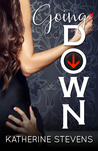 Going Down (Elevator Series #1)  by Katherine Stevens #ReleaseDay #4StarReview @texaskatherine