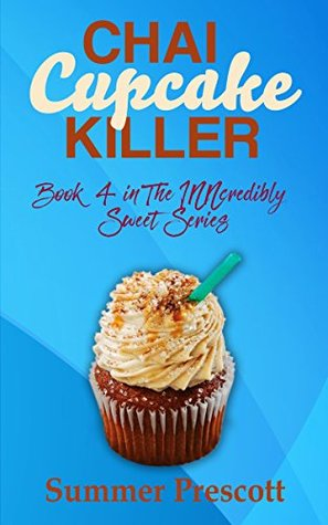 Chai Cupcake Killer: Book 4 in The INNcredibly Sweet Series