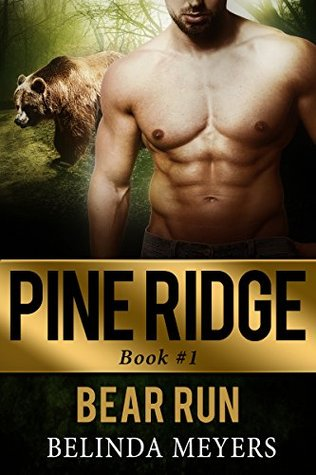 Bear Run: A Bear Shifter Paranormal Romance (Pine Ridge Bear Shifters Book 1)