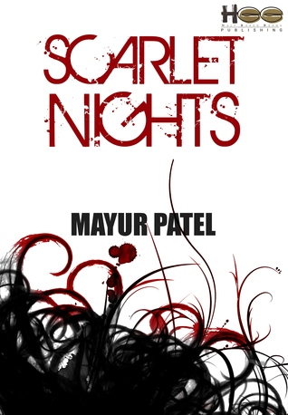 Scarlet Nights by Mayur Patel – A Must Read to Offload Your Alter Ego