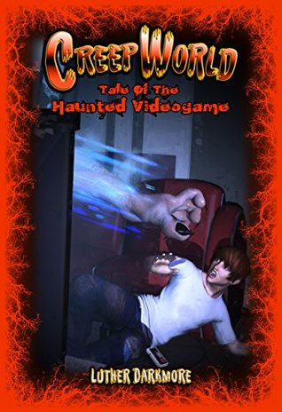 Tale of the Haunted Video Game (Creep World #6)