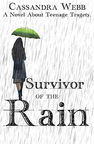 Survivor Of The Rain: A Novel About Teenage Tragety
