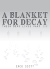 A Blanket for Decay (Their Dead Lives, 3)