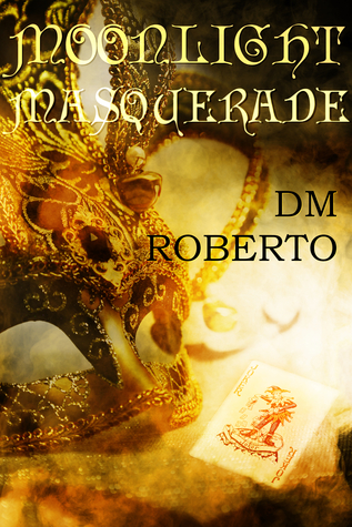 Short Story Review: Moonlight Masquerade by D.M. Roberto