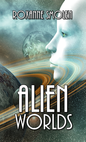 Alien Worlds by Roxanne Smolen