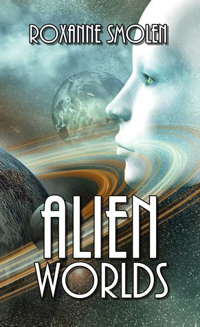 Alien Worlds by Roxanne Smolen