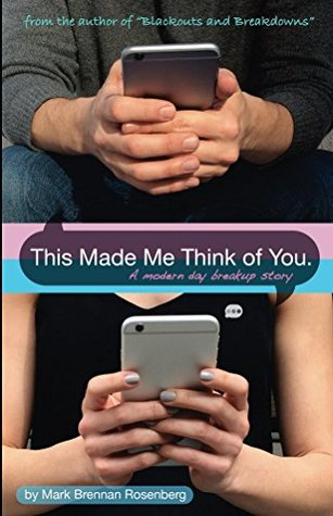 This Made Me Think of You: A Modern Day Breakup Story