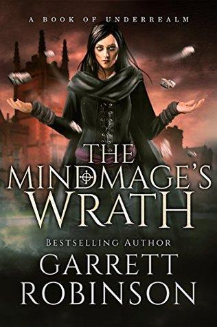 The Mindmage's Wrath by Garrett Robinson